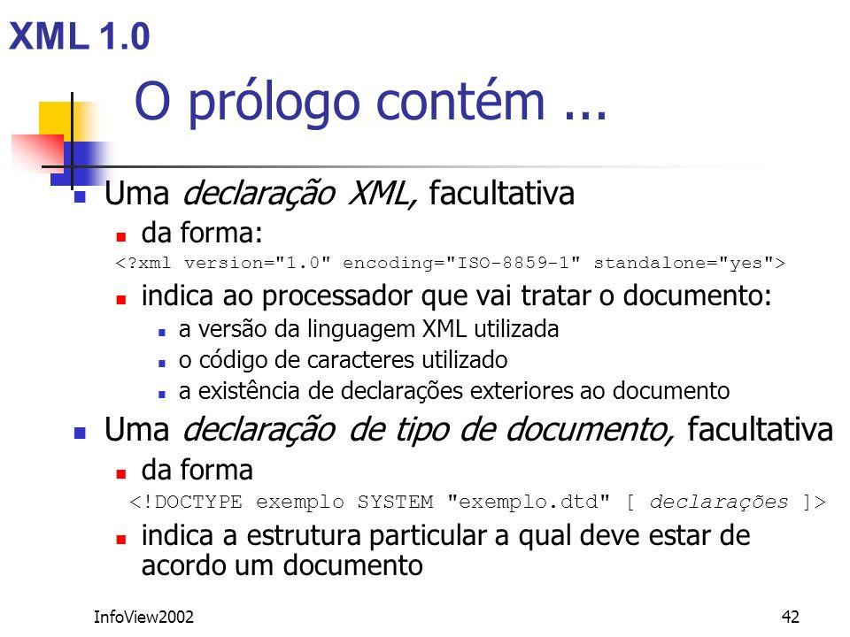 <!DOCTYPE exemplo SYSTEM exemplo.dtd [ declarações ]>